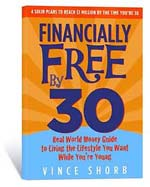 Financially Free by 30 by Vince Shorb