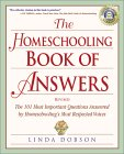The Homeschooling Book of Answers - 101 Important Questions Answered by Homeschooling's Most Respected Voices